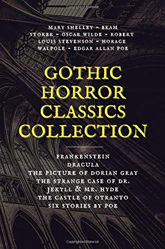Compare Textbook Prices for Gothic Horror Classics Collection: Frankenstein, Dracula, The Picture of Dorian Gray, Dr. Jekyll & Mr. Hyde, The Castle of Otranto, Six Stories by Poe  ISBN 9798646727962 by Shelley, Mary,Stoker, Bram,Wilde, Oscar,Stevenson, Robert Louis,Walpole, Horace,Poe, Edgar Allan