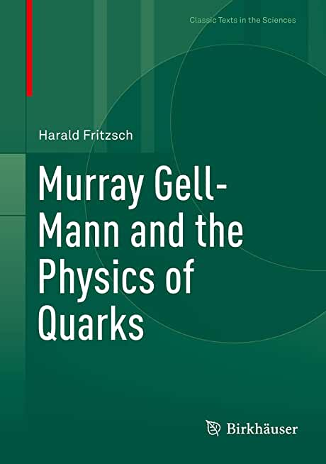 Murray Gell-Mann and the Physics of Quarks (Classic Texts in the Sciences) (English Edition)