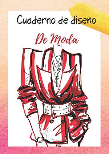 Cuaderno de diseño de moda para dibujo: Diseña la moda - Libreta de diseños: Crea tu moda con este libro de diseño con figurines para dibujar y ... Cuaderno de bocetos con maniquís, A4 Español