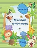 Aprende inglés coloreando animales: Libro para colorear nombres de animales en inglés