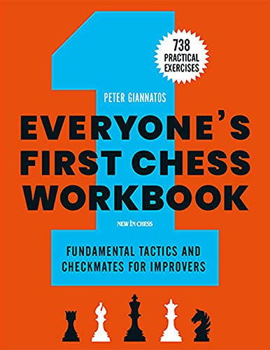 Compare Textbook Prices for Everyone's First Chess Workbook: Fundamental Tactics and Checkmates for Improvers – 738 Practical Exercises  ISBN 9789056919887 by Giannatos, Peter,Naroditsky, Daniel