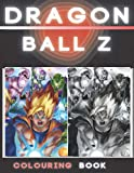 dragonball z colouring book: DRAGON BALL Coloring Book for Kids and Adults + 70 HD Unique Drawing of DRAGON BALL Z Kai GT Super Saiyan And More!. (High Quality)
