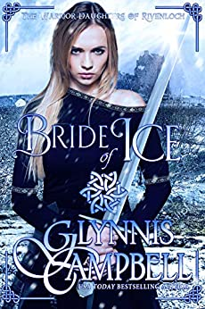 Bride of Ice (The Warrior Daughters of Rivenloch Book 2) by [Glynnis Campbell]