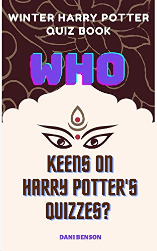 Who keens on Harry Potter's quizzes? : Winter Harry Potter quiz book