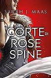 La corte di rose e spine (La serie della corte di rose e spine Vol. 1)
