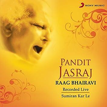 Raag Bhairavi: Sumiran Kar Le (Live)