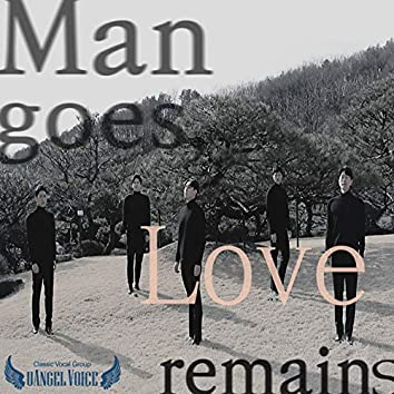 Man Goes, Love Remains