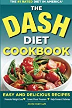The Dash Diet Cookbook: Easy and Delicious Recipes to Promote Weight Loss, Lower Blood Pressure and Help Prevent Diabetes