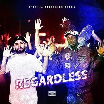 Regardless (feat. Pluka)