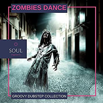 Zombies Dance - Groovy Dubstep Collection