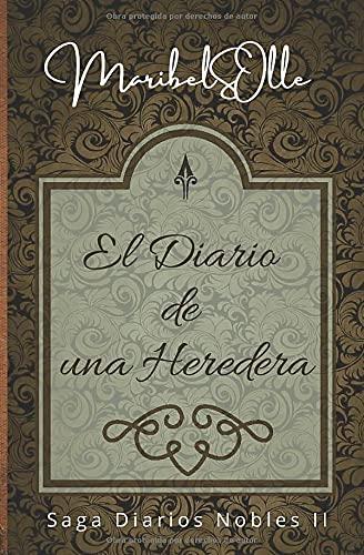 El diario de una heredera (Diarios nobles)