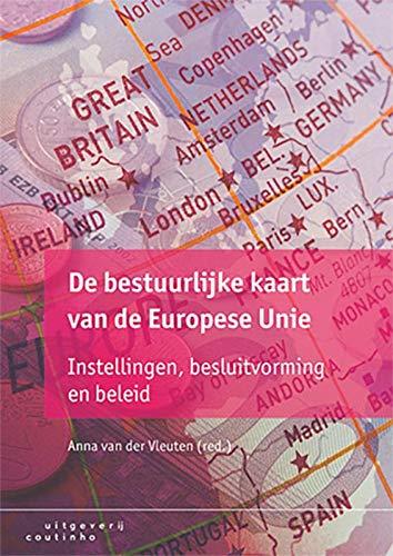 De bestuurlijke kaart van de Europese Unie: instellingen, besluitvorming en beleid
