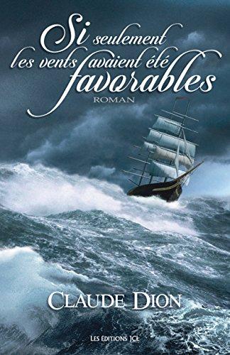 Si seulement les vents avaient été favorables (French Edition)