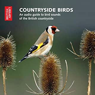 Countryside Birds     An Audio Guide to Bird Sounds of the British Countryside              By:                                                                                                                                 The British Library                               Narrated by:                                                                                                                                 Cookie Weymouth                      Length: 1 hr and 11 mins     9 ratings     Overall 4.2