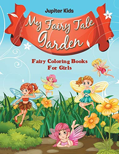 My Fairy Tale Garden: Fairy Coloring Books For Girls