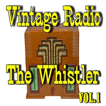 Vintage Radio: The Whistler , Vol. 1