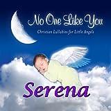 Sing You a Lullaby Serena (Seraina, Sereena, Seryna)