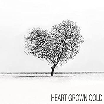 Heart Grown Cold