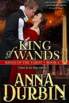King of Wands (Kings of the Tarot Book 2) by [Anna Durbin]