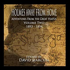 Holmes Away from Home: Adventures from the Great Hiatus Volume II: 1893-1894