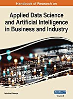 Handbook of Research on Applied Data Science and Artificial Intelligence in Business and Industry, VOL 2