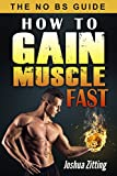 How To Gain Muscle Fast: The No BS Guide (best way to gain muscle fast, gaining muscle fast, how to...