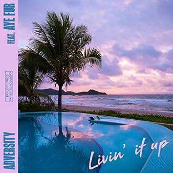 Livin' It Up (feat. Aye Fur)