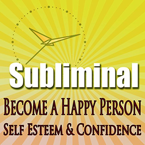 Subliminal Mind Expansion - Become a Happy Person audiobook cover art
