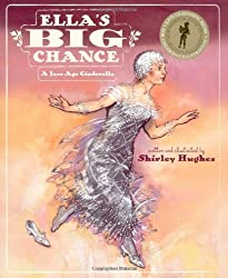 Ella's Big Chance: A Jazz-Age Cinderella (Kate Greenaway Medal): Shirley Hughes