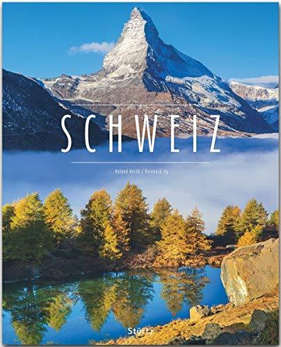 Schweiz: Ein Premium***XL-Bildband in stabilem Schmuckschuber mit 224 Seiten und über 345 Abbildungen - STÜRTZ Verlag