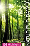 Natur pur - Baden-Württemberg: 101 Highlights entdecken und erleben