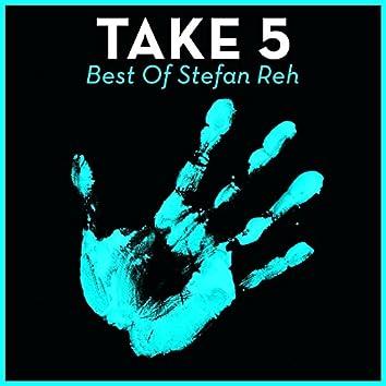 Take 5 - Best Of Stefan Reh