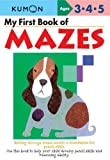 My First Book Of Mazes (My First Book - Kumon)