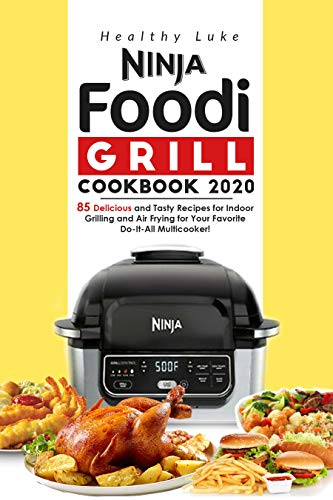For Sale! Ninja Foodi Grill Cookbook 2020: 85 Delicious and Tasty Recipes for Indoor Grilling and Ai...