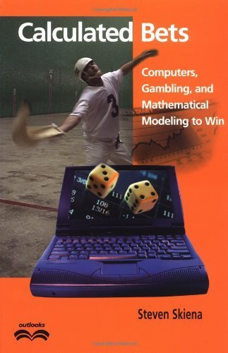 Calculated Bets: Computers, Gambling, and...