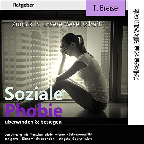 Soziale Phobie überwinden & besiegen: Zurück in die Gesellschaft Titelbild