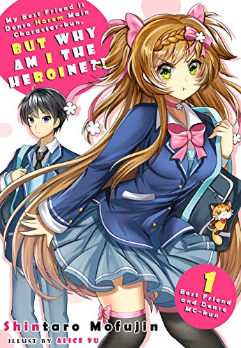 My Best Friend is Dense Harem Main Character-kun, But Why am I the Heroine?! Volume 1 (Best Friend and Dense MC-kun) (English Edition)
