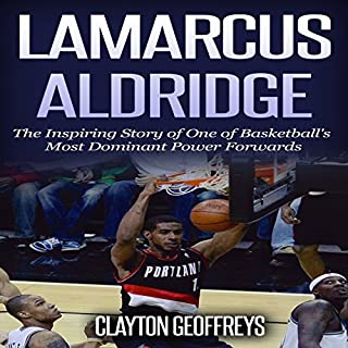 Couverture de LaMarcus Aldridge: The Inspiring Story of One of Basketball's Most Dominant Power Forwards