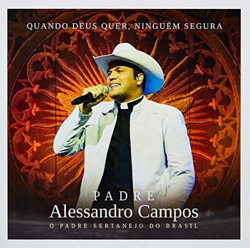 Padre Alessandro Campos - Quando Deus Quer Ninguém Segura [CD]