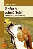 Buchinformationen und Rezensionen zu Einfach schnüffeln! Nasenspiele für den Hundealltag von Christina Sondermann