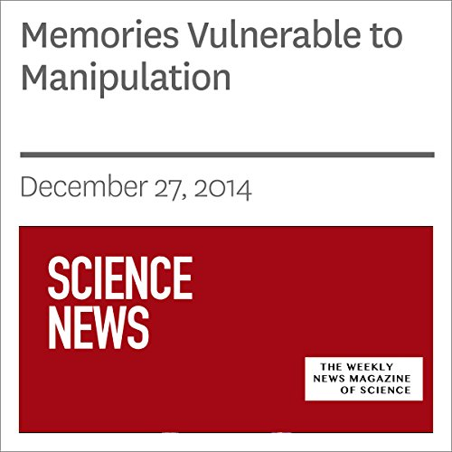 Memories Vulnerable to Manipulation audiobook cover art