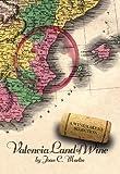 Valencia Land of Wine (English Edition)