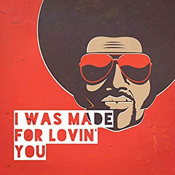I Was Made for Lovin' You
