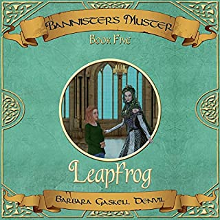 Leapfrog     Bannister's Muster, Book Five              By:                                                                                                                                 Barbara Gaskell Denvil                               Narrated by:                                                                                                                                 Mark Topping                      Length: 10 hrs and 56 mins     Not rated yet     Overall 0.0