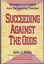 Succeeding Against The Odds: Strategies and Insights from the Learning Disabled by Sally L. Smith (November 1, 1991) Hardcover First Edition