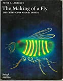 The Making of a Fly: The Genetics of Animal Design - Peter A. Lawrence