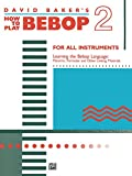 How to Play Bebop, Volume 2: For All Instruments (English Edition)