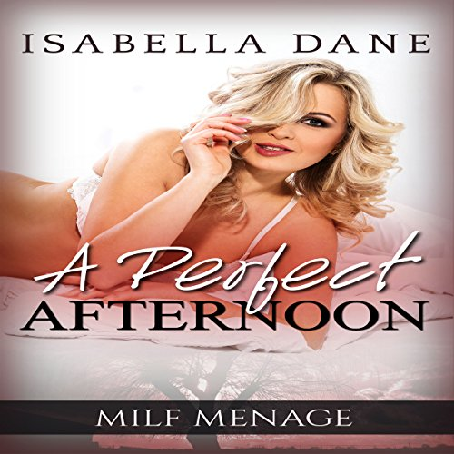 MILF Menage: A Perfect Afternoon audiobook cover art