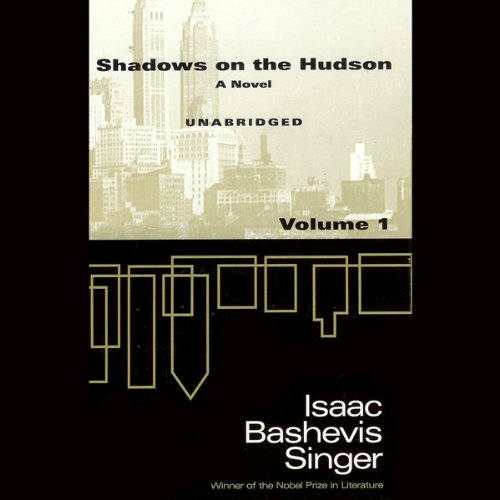 Shadows on the Hudson, Volume 1 (Unabridged)                   By:                                                                                                                                 Isaac Bashevis Singer                               Narrated by:                                                                                                                                 Theodore Bikel,                                                                                        Julie Harris,                                                                                        John Rubinstein                      Length: 5 hrs and 33 mins     2 ratings     Overall 5.0