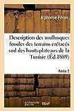 Description des mollusques fossiles des terrains crétacés sud des hauts-plateaux de la Tunisie Pa2...